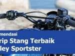 5 Rekomendasi Grip Stang untuk Harley Sportster
