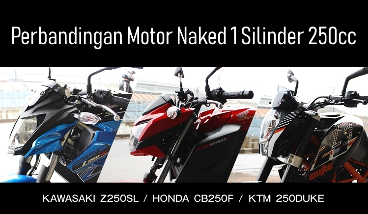 Review Perbandingan Motor Naked Satu Silinder 250cc - Webike Indonesia